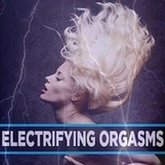 electrifying orgasms